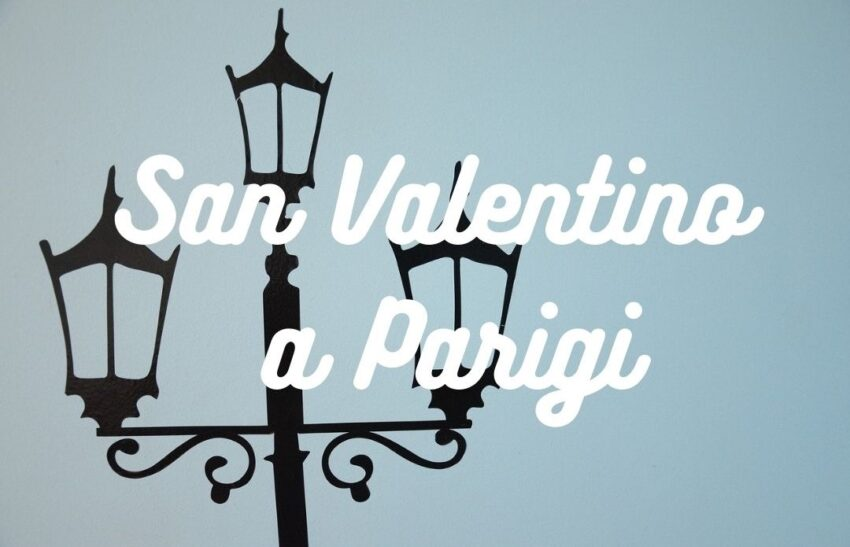 Cosa fare a San Valentino a Parigi