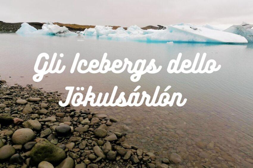 Gli icebergs dello Jökulsárlón