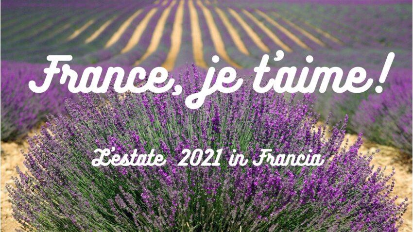 Visitare la Francia nell'estate 2021